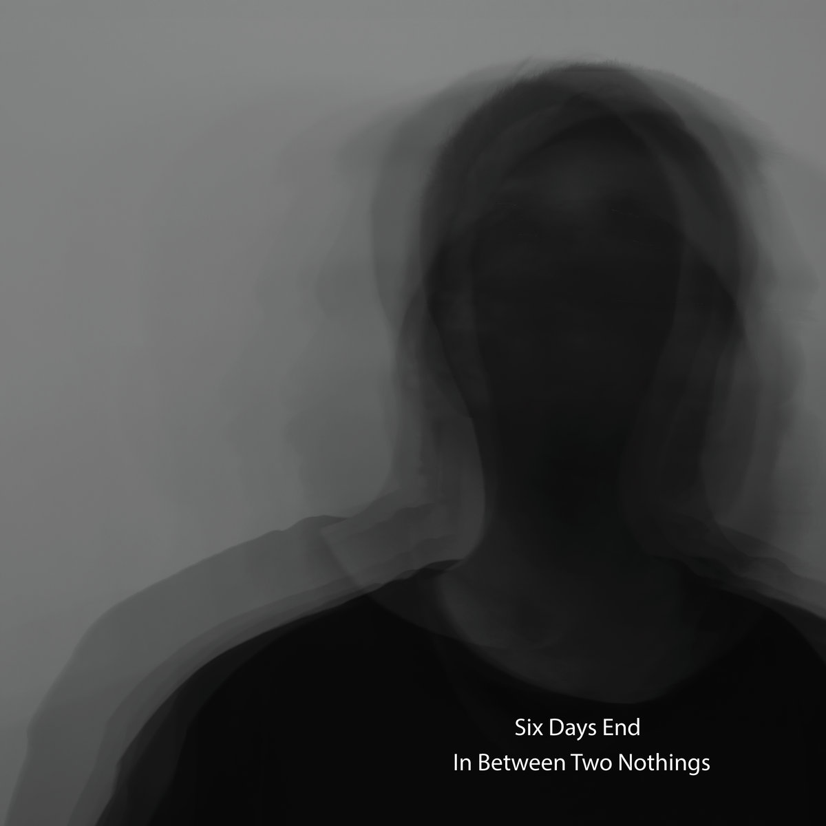 SIX DAYS END - IN BETWEEN TWO NOTHINGS